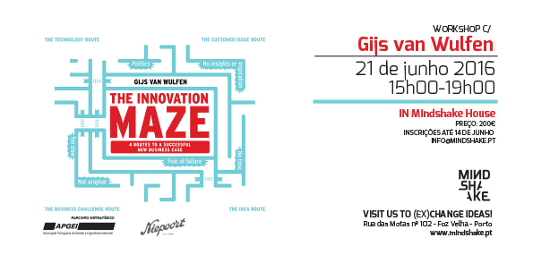 "Gijs van Wulfen – ""Navigating the Innovation Maze"" @ Mindshake House 21 de Junho 2016"